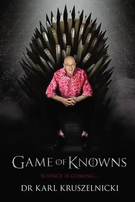 Game of Knowns by Dr Karl Kruszelnicki
