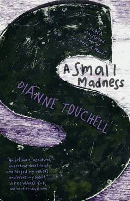 Small Madness by Dianne Touchell