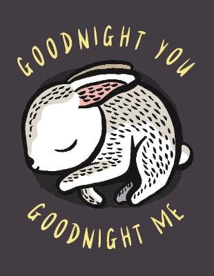 Goodnight You, Goodnight Me: A Soft Bedtime Book With Mirrors by Surya Sajnani
