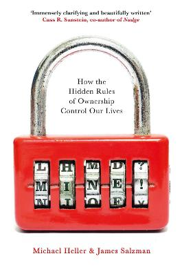 Mine!: How the Hidden Rules of Ownership Control Our Lives by Michael Heller