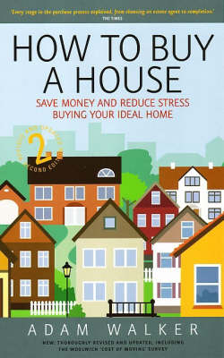 How to Buy a House: A Step-by-step Guide to Buying Your Ideal Home by Adam Walker