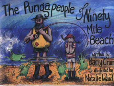 The Pungapeople of Ninety Mile Beach by Barry Crump