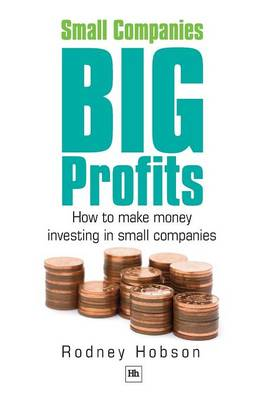 Small Companies, Big Profits by Rodney Hobson