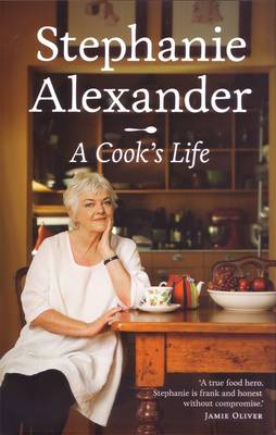 A Cook's Life by Stephanie Alexander