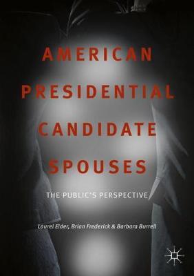 American Presidential Candidate Spouses by Laurel Elder