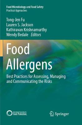 Food Allergens: Best Practices for Assessing, Managing and Communicating the Risks by Tong-Jen Fu