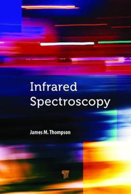 Infrared Spectroscopy by James M. Thompson