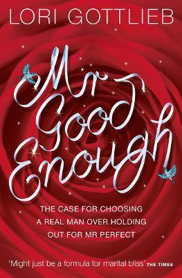 Mr Good Enough by Lori Gottlieb