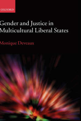 Gender and Justice in Multicultural Liberal States by Monique Deveaux