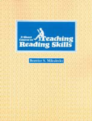 A Short Course in Teaching Reading Skills by Beatrice S. Mikulecky