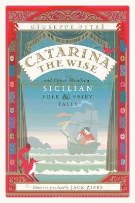 Catarina the Wise and Other Wondrous Sicilian Folk and Fairy Tales by Giuseppe Pietr