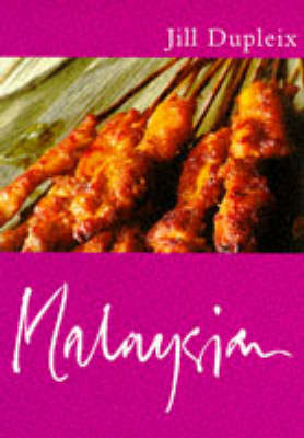Malaysian Cooking by Jill Dupleix