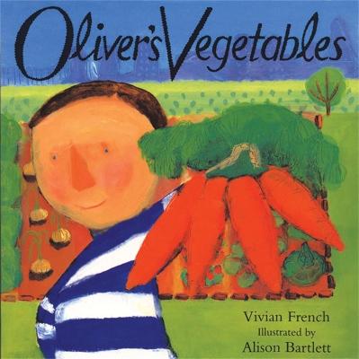 Oliver: Oliver's Vegetables by Vivian French