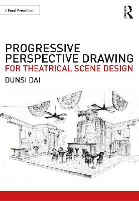 Progressive Perspective Drawing for Theatrical Scene Design by Dunsi Dai