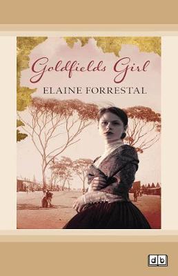 Goldfields Girl by Elaine Forrestal