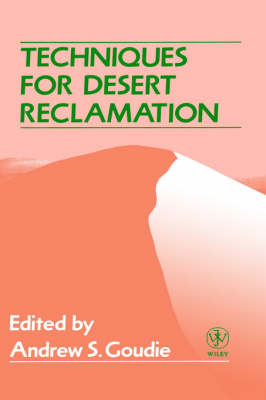 Techniques for Desert Reclamation by Andrew S. Goudie