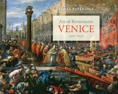 Art of Renaissance Venice, 1400Ã' 1600 by Loren Partridge