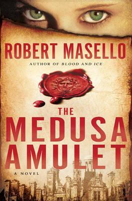 Medusa Amulet by Robert Masello