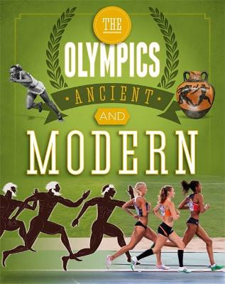 The Olympics: Ancient to Modern by Joe Fullman