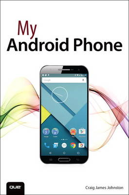 My Android Phone by Craig James Johnston