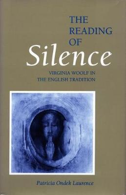 The Reading of Silence by Patricia Ondek Laurence