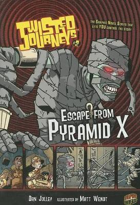 Twisted Journeys Bk 2: Escape From Pyramid X by Dan Jolley