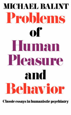 Problems of Human Pleasure and Behavior by Michael Balint