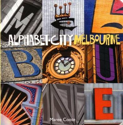 Alphabet City Melbourne by Maree Coote