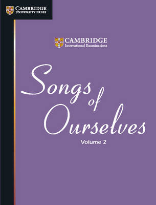 Songs of Ourselves: Volume 2 by Cambridge International Examinations