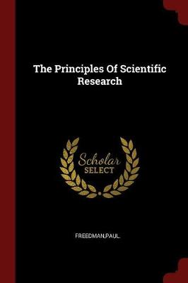 The Principles of Scientific Research by Professor Paul Freedman