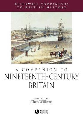 A Companion to Nineteenth-Century Britain by Chris Williams