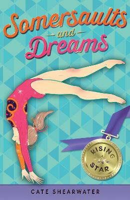 Somersaults and Dreams: Rising Star by Cate Shearwater