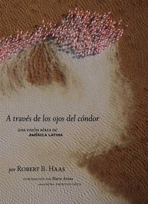 Bajo La Mirada Del C Ndor by Robert Haas