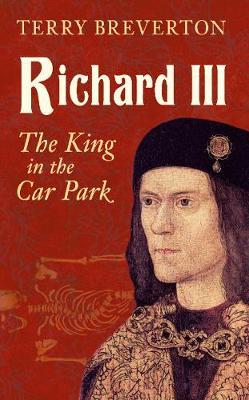 Richard III by Terry Breverton