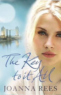 The Key to It All by Joanna Rees