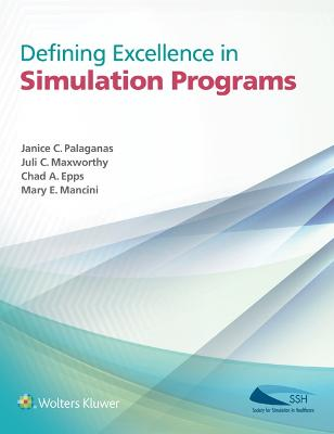 Defining Excellence in Simulation Programs by Janice C. Palaganas