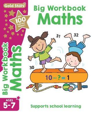 Gold Stars Big Workbook Maths Ages 5-7 by Anita Loughrey
