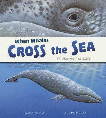 When Whales Cross The Sea: The Gray Whale Migration by Sharon Katz Cooper