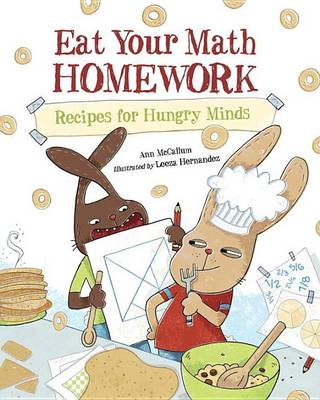 Eat Your Math Homework: Recipes for Hungry Minds by Ann McCallum