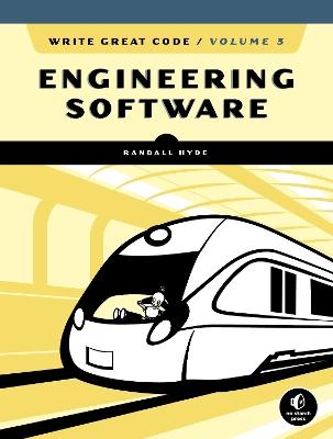 Write Great Code, Volume 3: Engineering Software book