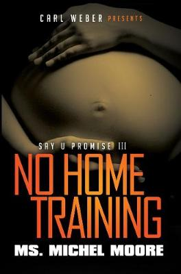 No Home Training by Michel Moore