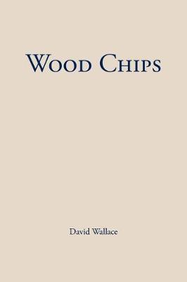 Wood Chips by David Wallace