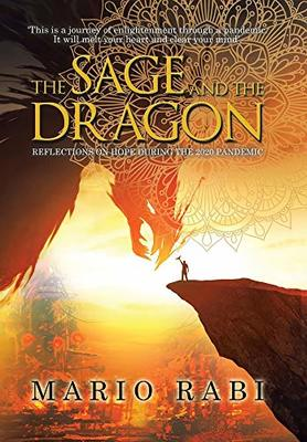 The Sage & the Dragon: Reflections on Hope During the 2020 Pandemic by Mario Rabi