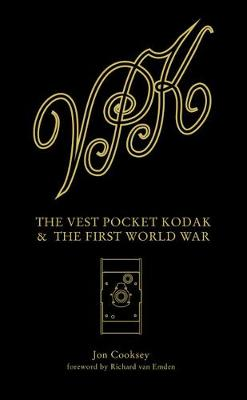The Vest Pocket Kodak & the First World War by Jon Cooksey