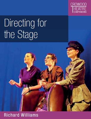 Directing for the Stage by Richard Williams