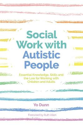 Autism and Social Work by Yo Dunn