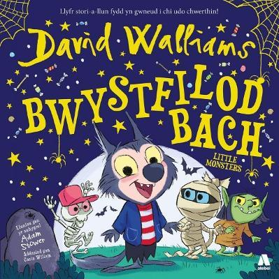 Bwystfilod Bach / Little Monsters by David Walliams