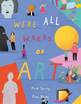 We're All Works of Art by Mark Sperring
