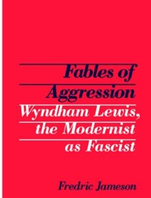 Fables of Aggression by Fredric Jameson