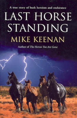 Last Horse Standing by Michael Keenan